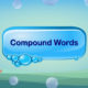 types of compound words, open compound words list, list of compound words, examples of compound words, examples of 100 compound words, compound words with pictures, compound words definition, 10 example of compound words